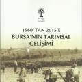 1960'tan 2015'e Bursa'nın Tarımsal Gelişimi